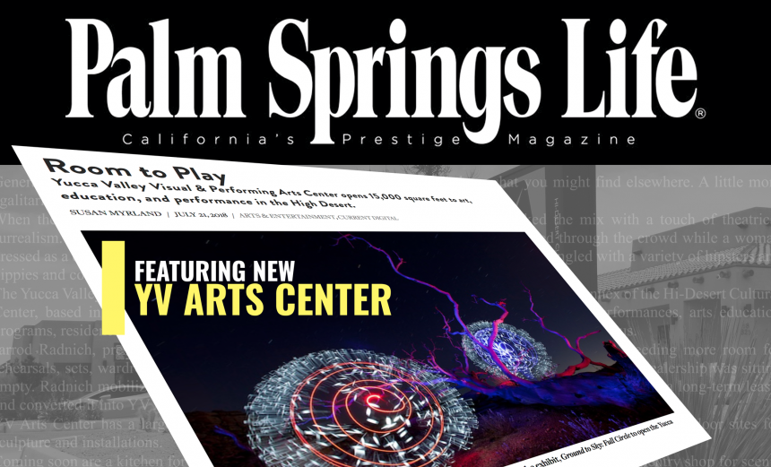Palm Springs Life Magazine features our new Yucca Valley Visual & Performing Arts Center