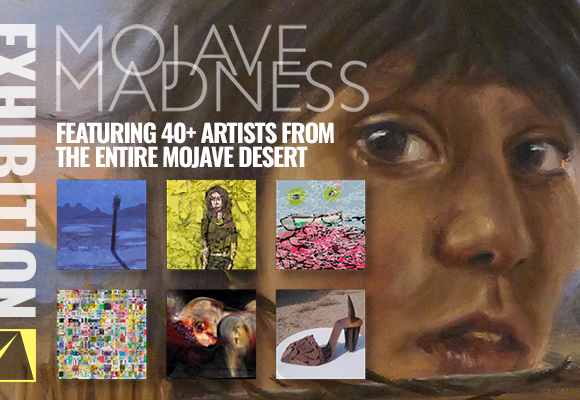 MOJAVE MADNESS Exhibition Opening Gala